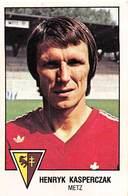PIE.T.19-8073 : FOOTBALL 1979. IMAGE PANINI N° 120.  CLUB DE METZ. HENRYK KASPERCZAK. - Unclassified