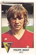 PIE.T.19-8077 : FOOTBALL 1979. IMAGE PANINI N° 116.  CLUB DE METZ. PHILIPPE MAHUT. - Football