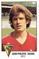 PIE.T.19-8079 : FOOTBALL 1979. IMAGE PANINI N° 126.  CLUB DE METZ. JEAN-PHILIPPE DEHON. - Football