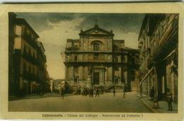 CALTANISETTA - CHIESA DEL COLLEGIO - MONUMENTO AD UMBERTO I - EDIZIONE CALOGERO - 1926 (3357) - Caltanissetta