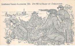 MILITARIA.n°54396.Campagne Franco-allemande 1914. Une Mitrailleuse En Embuscade. Illustrateur - War 1914-18