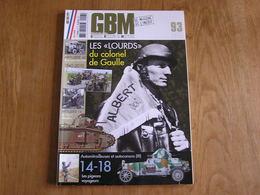 GBM Guerre Blindés Matériel N° 93 Guerre 40 45 Mai 40 Automitrailleuses 46 BCC Fascines Artillerie 155 C Colombophilie - Guerre 1939-45