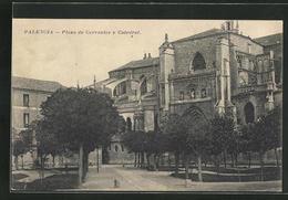 Postal Palencia, Plaza De Cervantes Y Catedral - Palencia