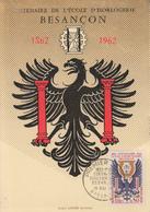 Carte  Maximum  1er   Jour   FRANCE   Centenaire   De  L' ECOLE  D' HORLOGERIE      BESANCON    1962 - 1960-69