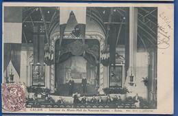 CALAIS   Interieur Du Music Hall Du Nouveau Casino    Animée    écrite En 1904 - Calais