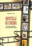 DENTELLI DI CINEMA   Emissioni Filateliche Che Raccontano Il Cinema - Temas
