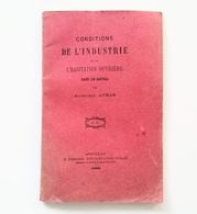 Conditions De L'industrie Et De L'habitation Ouvrière Dans Le Cantal / Alphonse Aymar. - Aurillac : R. Terrisse, 1898 - Auvergne