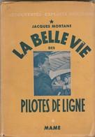 La Belle Vie Des Pilotes De Ligne / Par Jacques Mortane / Livre Ancien 1942 / Avion Aviation - AeroAirplanes