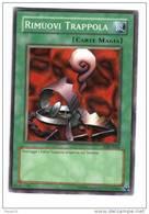 Yu Gi Oh - Serie Italiana - Rimuovi Trappola  ( Yugioh Yu-gi-oh Trading Cards Mangas ) - Yu-Gi-Oh