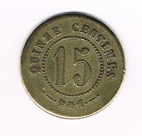 //   OUDE  PENNING  QUINZE CENTIMES 15 - GRAVEUR A.FISCH - Monetary / Of Necessity