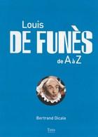 Louis De Funès De A à Z. Bertrand Dicale. Filmographie - Cinéma. - Cinéma/Télévision