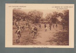 CP (Asie) Capucins Aux Indes - Partie De Hockey - Mission Du Sacré-Coeur Au Rajputana - India