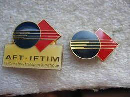 2 Pin's AFT - IFTIM, La Fdormation Transport Logistique - Transports