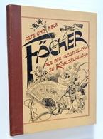 Eventail / Fan : Alte Und Neue Fächer Aus Der Ausstellung Zu Karlsruhe 1891 - Gerlach & Schenk, Wien - Kunst