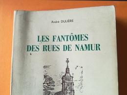 LES FANTÔMES DES RUES DE NAMUR LIVRE AVEC DÉDICACE DE L AUTEUR A. Dulière Année 1956 RÉGIONALISME Belgique - Culture