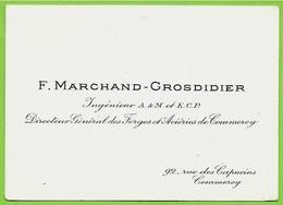 Carte De Visite F. MARCHAND-GROSDIDIER Ingénieur A & M Et E.C.P. Directeur Général Forges Aciéries De COMMERCY 55 Meuse - Visiting Cards