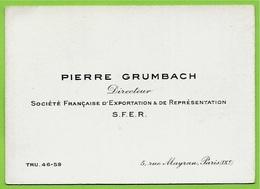 Carte De Visite PIERRE GRUMBACH Directeur Société Française D'Exportation & De Représentation 75009 Paris Rue Mayran - Visitenkarten