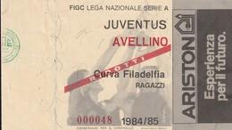 """VECCHIO BIGLIETTO PARTITA DI CALCIO SERIE A - """"JUVENTUS/AVELLINO"""" 1984/85 - CURVA FILADELFIA RAGAZZI (RIDOTTI) - LEGGI - Match Tickets"""