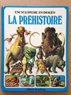 Album Encyclopédique - La Préhistoire En Images (1980) - Encyclopédies