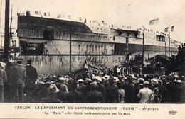 83 LA SEYNE SUR MER LANCEMENT DU SUPERDREADNOUGHT PARIS LE 18/07/1912 LE PARIS ENFIN LIBERE PORTE PAR LES EAUX - La Seyne-sur-Mer