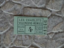 CHEMIN DE FER DE CAMARGUE LES CHARLOTS VILLENEUVE ROMIEU TICKET BILLET TRANSPORT - Chemins De Fer