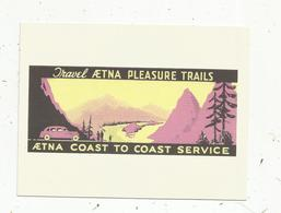 Autocollant , Sticker , Automobile , Travel AETNA Pleasure Trails ,AETNA Coast To Coast Service - Autocollants