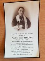 VICAIRE à FOURMIES,à LILLE Ste Catherine, Et à WANDRIN Maître EMILE LEMOINE Né NEUVILLY 1875 DECEDE 28/09/1937 - Images Religieuses