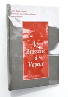 Bière, PIPAIX : La Brasserie à Vapeur - Jean-Louis Dits Editeur, 1990 - Autres Collections