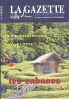 LA GAZETTE LORRAINE N° 94 Les Cabanes , Les Labyrinthes , Gravelotte Musee 1870 , Joinville 52 - Lorraine - Vosges