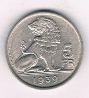 5 FRANCS 1939 VL BELGIE /5837/ - 1934-1945: Leopold III