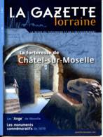 LA GAZETTE LORRAINE N° 102 Forteresse Chatel Sur Moselle , Monuments De 1870 , Bourmont , Marsal Ashram - Lorraine - Vosges
