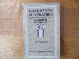 AULNOYE NORD GAUDIER REMBAUX MONUMENTS FUNERAIRES SOCIETE GRANITIERE DU NORD CATALOGUE 1925 98 PAGES - Advertising