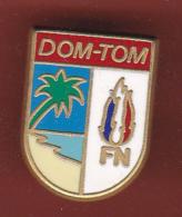 59480-Pin's.front National.Dom.tom.outre Mer.Le Pen.politique. - Personnes Célèbres
