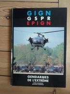 GIGN GSPR EPIGN. Gendarmes De L'extrême. - Police & Gendarmerie
