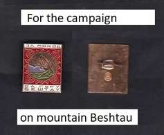 USSR . Badge.For The Campaign On Mountain   Beshtau. - Alpinismus, Bergsteigen