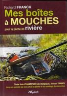 Pêche. Mes Boîtes à Mouches Pour La Pêche En Rivière. Tome 1. Richard Franck - Autres