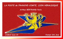SUPER PIN'S POSTE -Arthus BERTRAND : LOGO De La POSTE De BOURGOGNE-FRANCHE COMTE, LION Heraldique 3X1,3cm - Arthus Bertrand