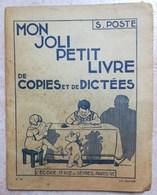 1953 MON JOLI PETIT LIVRE DE COPIES ET DE DICTEES S. POSTE SOCIETE L ECOLE - 6-12 Ans