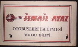 Turkey Bus Ticket Ismail Ayaz Turizm August 1979 - Billetes De Transporte