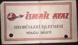 Turkey Bus Ticket Ismail Ayaz Turizm February 1980 - Billetes De Transporte