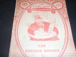 GUERRE 14 -18 /LIVRE ROSE JEUNESSE / LES ESPIONS BOCHES - 1900 - 1949