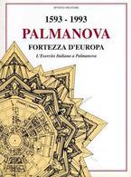 Militaria Esercito Italiano 1593 - 1993 Palmanova Fortezza D'Europa  1^ Ed. 1993 - Libros, Revistas, Cómics