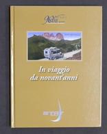 Trasporti - In Viaggio Da Novant'anni Società STAT Casale Monferrato 1^ Ed. 2009 - Libros, Revistas, Cómics