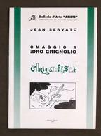 Caricature - Jean Servato - Omaggio A Idro Grignolio Caricaturista - 1^ Ed. 2005 - Livres, BD, Revues