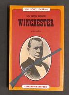 Militaria Armi Moderne Y. Cadiou - Un Certo Signor Winchester - 1^ Ed. 1976 RARO - Documenti