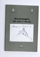 Montemagno Tra Arte E Storia - 1^ Ed. 2001 - Provincia Di Asti - Piemonte - Libros, Revistas, Cómics