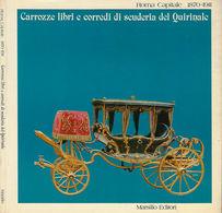 Carrozze Libri E Corredi Di Scuderia Del Quirinale -  1^ Ed. 1983 Marsilio - Boeken, Tijdschriften, Stripverhalen