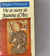Régine Pernoud. Vie Et Mort De Jeanne D'Arc. - Storia