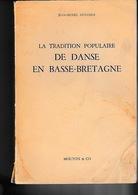 La Tradition Populaire De Danse En Basse-Bretagne - Bretagne
