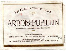 Etiquette Vin Du Jura  Arbois Pupillin  Henri Bouvret  Caves Des Echansons  Poligny Fruitiére Vinicole De Pupillin 39 - Vino Tinto